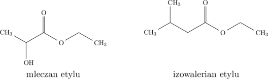 \chemname{\chemfig[][scale=0.75]{CH_{3}-[:-30](-[6]OH)-[:30](=[2]O)-[:-30]O-[:30]-[:-30]CH_{3}}}{mleczan etylu}\hspace{45pt}\chemname{\chemfig[][scale=0.75]{CH_{3}-[:30](-[2]CH_{3})-[:-30]-[:30](=[2]O)-[:-30]O-[:30]-[:-30]CH_{3}}}{izowalerian etylu}